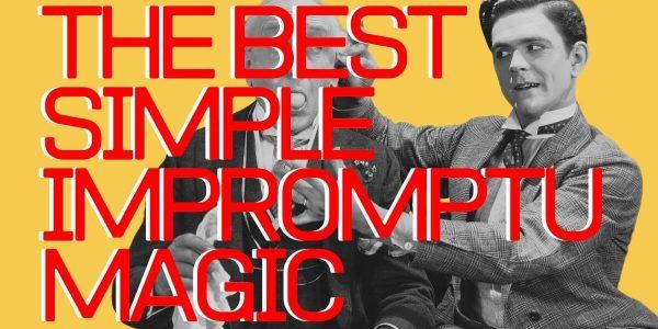 best impromptu magic